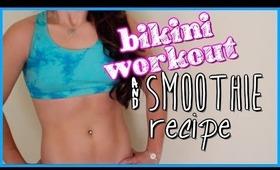 bikini body workout + healthy smoothie recipe