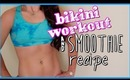 bikini body workout + healthy smoothie recipe