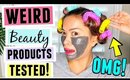 TRYING WEIRD BEAUTY PRODUCTS!