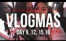VLOGMAS DAY 2017   DAY 9, 12, 15, 16 - All Over The Place