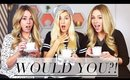 Fashion Would You Rather ft EleventhGorgeous