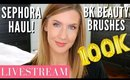 LIVESTREAM! Sephora Haul | BK Beauty Brushes | 100K Subscribers!