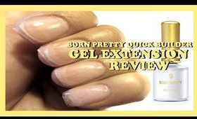 BORN PRETTY QUICK BUILDER GEL EXTENSION REVIEW