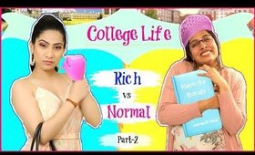 College Life - RICH vs NORMAL   Part-2   #Fun #Sketch #RolePlay #Anaysa #ShrutiArjunAnand