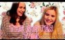 THE SISTER TAG