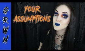 GRWM | Responding To Your Assumptions About Me