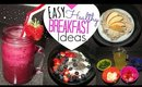 Healthy Breakfast Ideas - Quick and Easy!