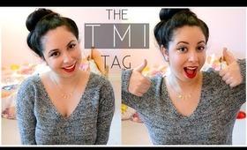TMI Tag! ♡
