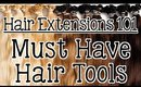 Hair Extensions 101 - Must Have Tools for Hair Extensions | Instant Beauty ♡