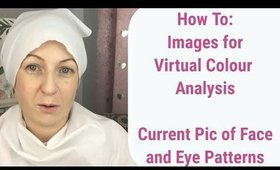 How to Take Great Pictures of Your Face and Eye Pattern for My Virtual Colour Analysis Service 🎨🌟