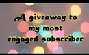 Most Engaged Subscriber Giveaway