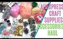 Aliexpress Craft Supplies Haul ft Gems, rhinestones, ribbon, charms! Aliexpress haul accessories