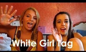 White Girl Tag