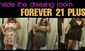 INSIDE THE DRESSING ROOM *Feat. Forever 21+ Plus Size