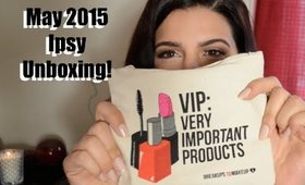 ♥ May 2015 Ipsy Unboxing ♥