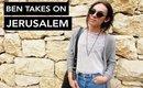 BEN TAKES ON JERUSALEM | #XOXOSFROMISRAEL