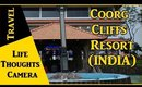 Resort Review : Coorg Cliffs Resort in Coorg, India - Ep 142 | Life Thoughts Camera