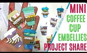 Coffee cup embellishments Project Share #13, 12 Days of Christmas Day 6, Coffee Cup Project Share