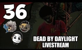 Dead By Daylight - Ep. 37 - And We're Back...Again [No Cam] [Livestream UNCENSORED NSFW]