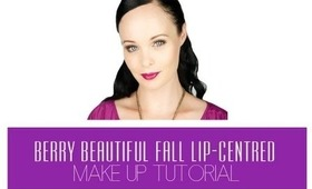 Berry Beautiful Fall/ Autumn Lip-Centred Make Up Tutorial