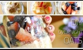 DIY Overnight Oats ♡ 3 Recipes!
