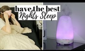 6 TIPS TO HAVE THE BEST NIGHTS SLEEP + MY RELAXING EVENING ROUTINE