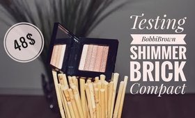 TESTING LUXURY MAKEUP - BOBBI BROWN 48$ SHIMMER BRICK HIGHLIGHTER