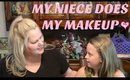 My Niece Does My Makeup