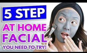 The 5-STEP Facial You'll Want To Try ASAP!