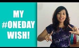 My #OneDay Wish Tag! | Sonal Sagaraya