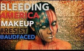 Bleeding America | Makeup | #RESIST | AUDFACED