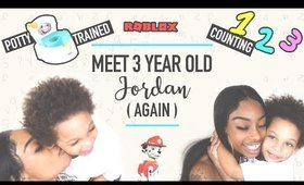 Meet 3year old JORDAN! Again
