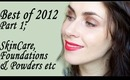 Best of 2012! Part 1... SkinCare, Foundations & Powders etc