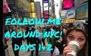 NYC Vlog - Follow Me Around! Days 1 & 2 ♡♡