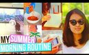 My Summer Morning Routine 2015 ✿ Summer Vacation!