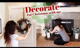 Decorate For Christmas With Me! - PART 2