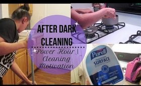 After Dark Cleaning | Cooking A Late Dinner | Power Hour | Cleaning Motivation