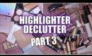 HIGHLIGHTER DECLUTTER 2019: PART 3 (Palettes, Liquid's & Creme's)