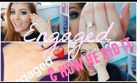I'm Engaged! & How he did it!