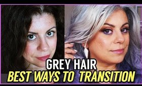 Best Ways to Transition to Grey Hair