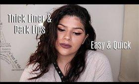 Thick Liner & Dark Lips || Marya Zamora
