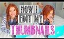 HOW I EDIT MY THUMBNAILS!?