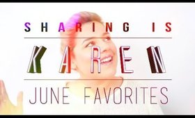 Sharing is Karen: June  Favorites 2015 | KAZ IN LOVE