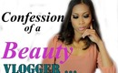 Confession of a Beauty Vlogger
