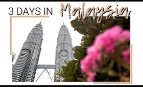 3 DAYS IN MALAYSIA: WHAT WE ATE AND ACTIVITIES WE DID