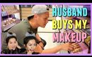 MY HUSBAND BUYS MY MAKEUP! (he gets kicked out of Sephora!)