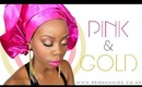 Makeup Look -- Pink & Gold Traditional Nigerian Party