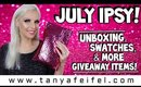 July IPSY! | Unboxing, Swatches, & More Giveaway Items! | Tanya Feifel-Rhodes