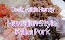 Come & Cook Hawaiian Style Kalua Pork with Me!