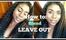 How I Blend My Leave Out    Natural Hair